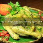 Gà hấp muối hột, món ăn của những người sành ăn