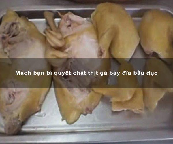 Mách bạn bí quyết chặt thịt gà bày đĩa bầu dục 2