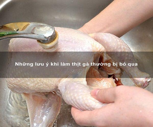 Những lưu ý khi làm thịt gà thường bị bỏ qua