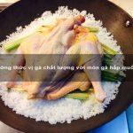Thưởng thức vị gà chất lượng với món gà hấp muối sả